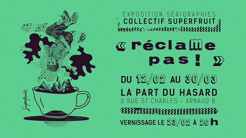 Photo du blog, visuel pour l'exposition Réclame Pas au restaurant la Part du Hasard à Toulouse. Exposition de sérigraphies par Superfruit.