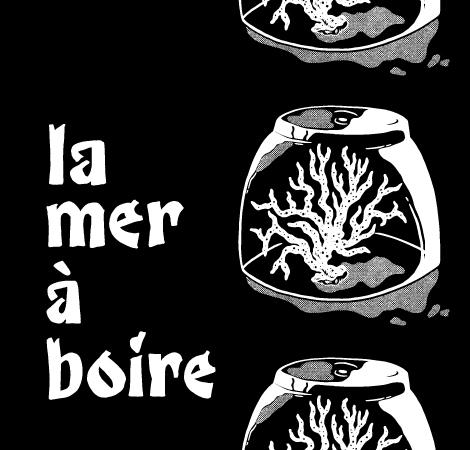 """Visuel """"la mer à boire"""" sur fond noir, illustration d'un corail sous un verre"""