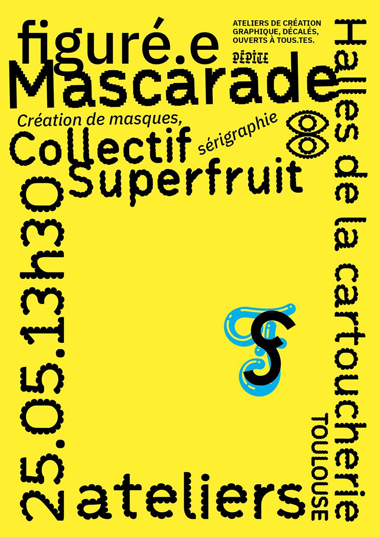 Atelier Mascarade affiche de l'événement entre Superfruit et Pépite