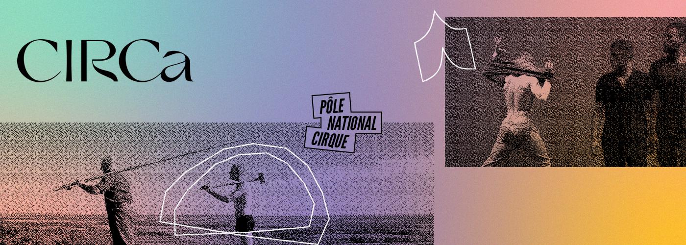 Bannière reprenant les éléments de charte proposés pour CIRCa pôle national cirque